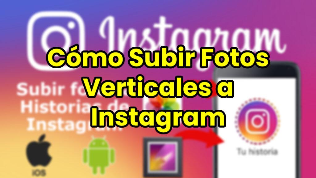 Cómo Subir Fotos Verticales a Instagram