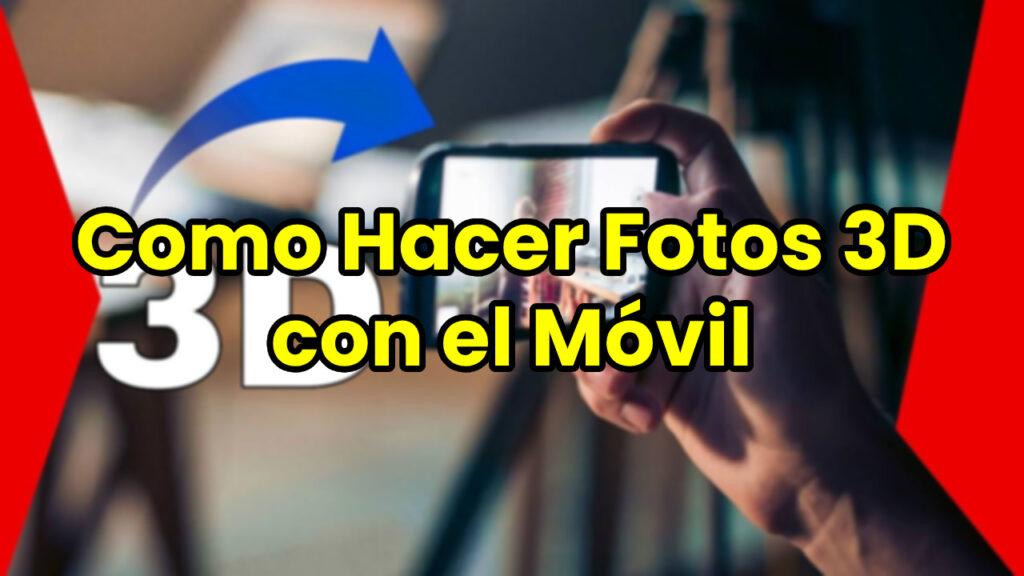Como Hacer Fotos 3D con el Móvil