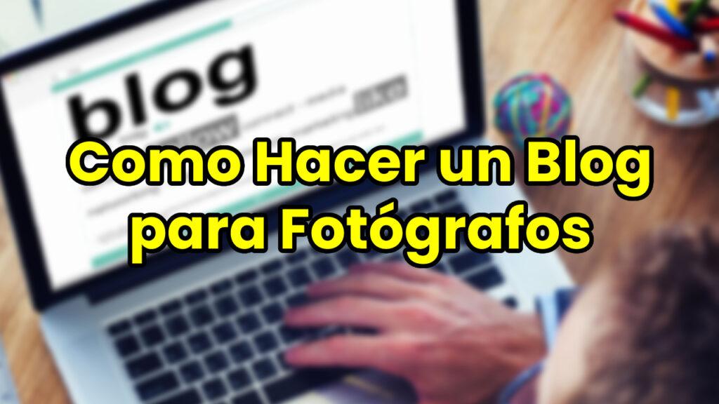 Como Hacer un Blog para Fotógrafos