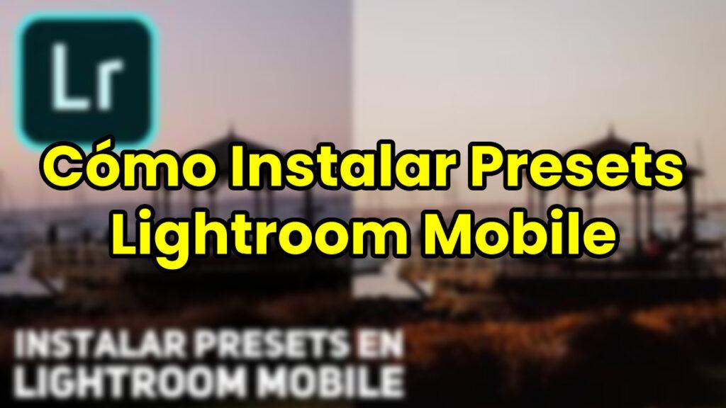 Como Instalar Presets Lightroom Mobile