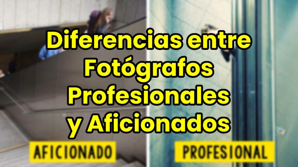 Diferencias entre Fotógrafos Profesionales y Aficionados