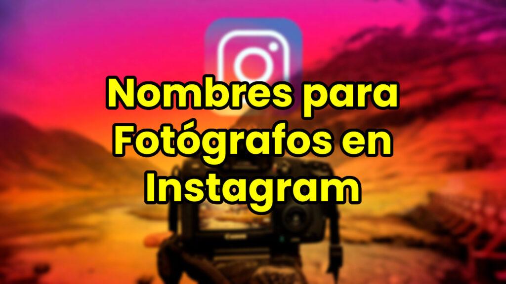 Nombres para Fotógrafos en Instagram