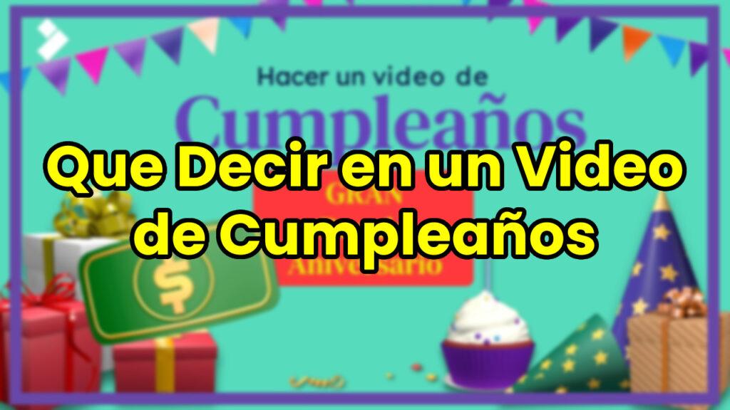 Que Decir en un Video de Cumpleaños