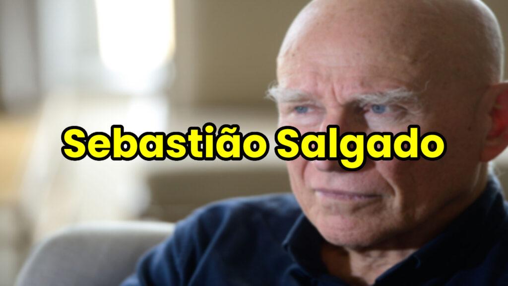 biografia de sebastiao salgado